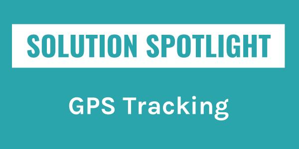 Solution Spotlight: GPS Tracking